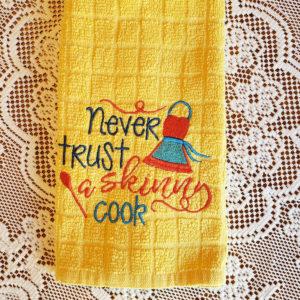 Never Trust Skinny Cook